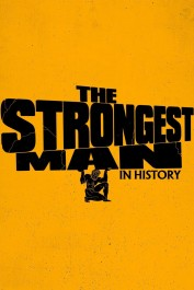 The Strongest Man in History